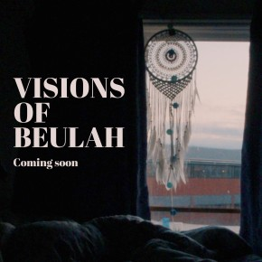 'Visions of Beulah' – short film explores reality and meaning